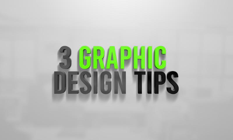 3 Graphic Design Tips