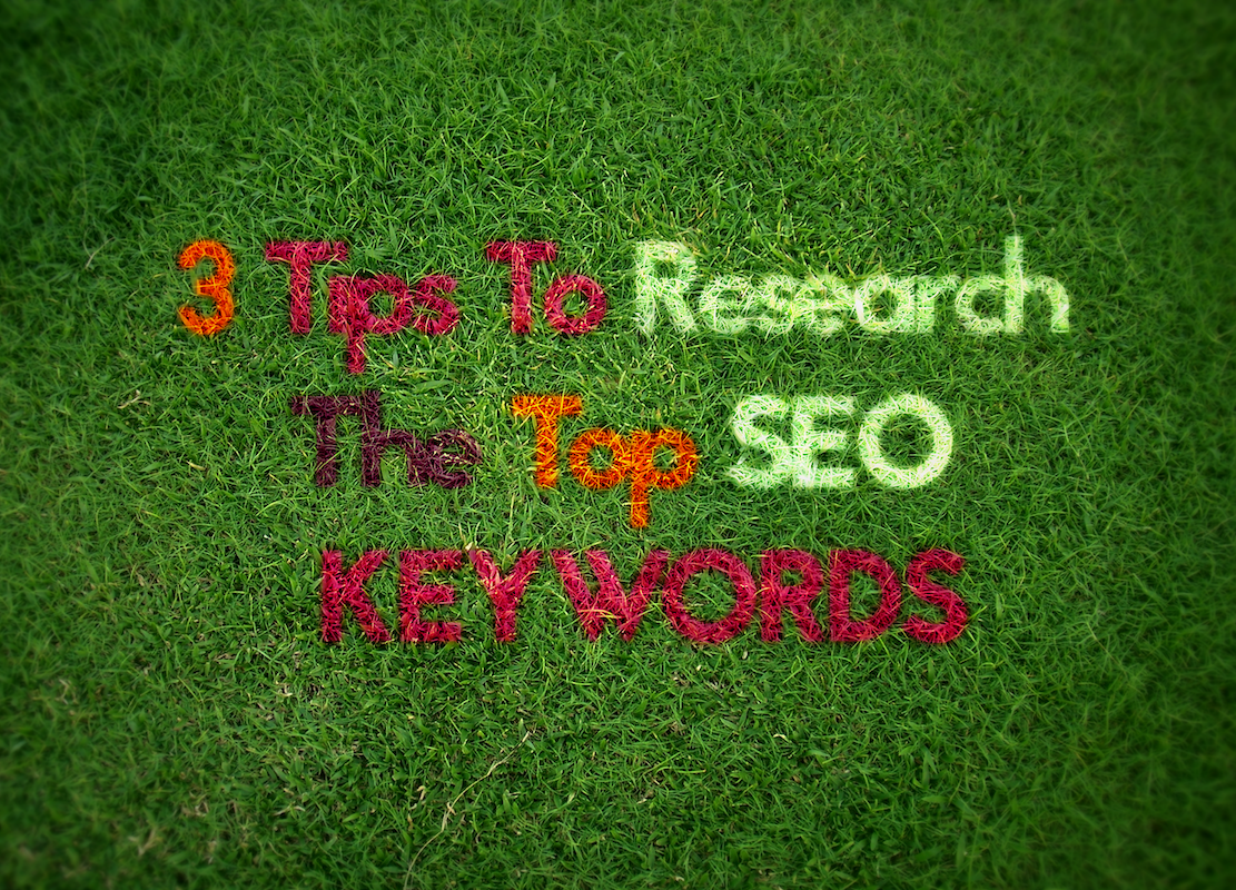 3 Tips To Research The Top SEO Keywords