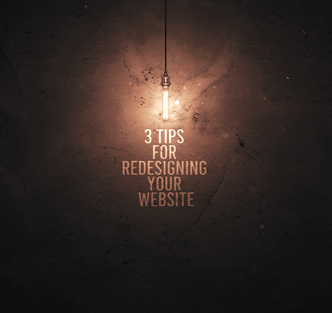 3 Tips For Redesigning Your Website