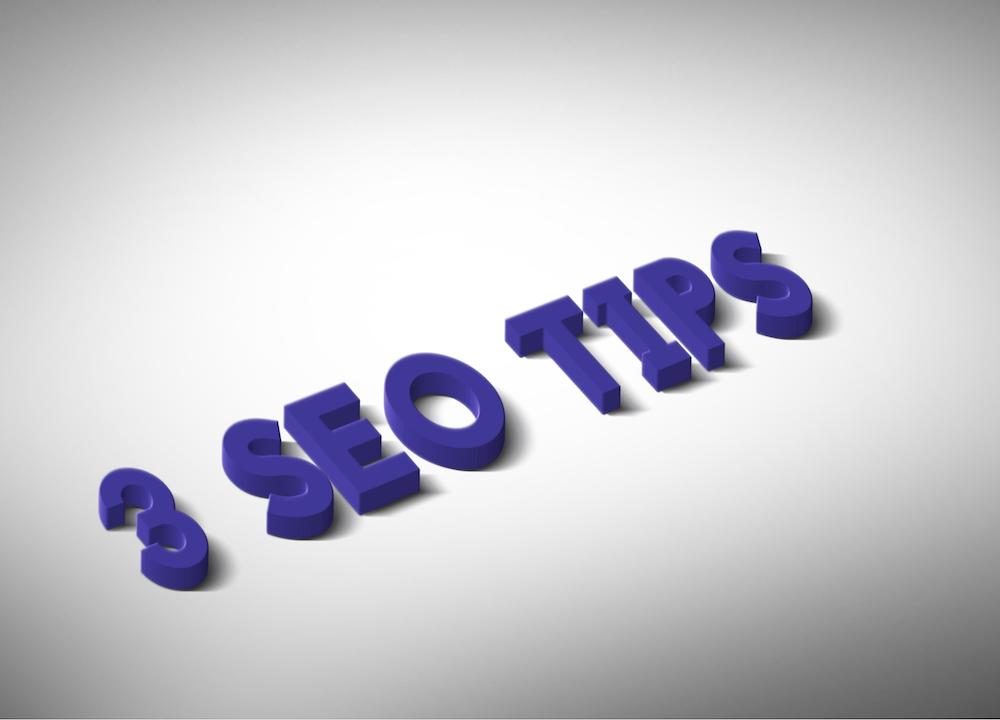 3 SEO Tips