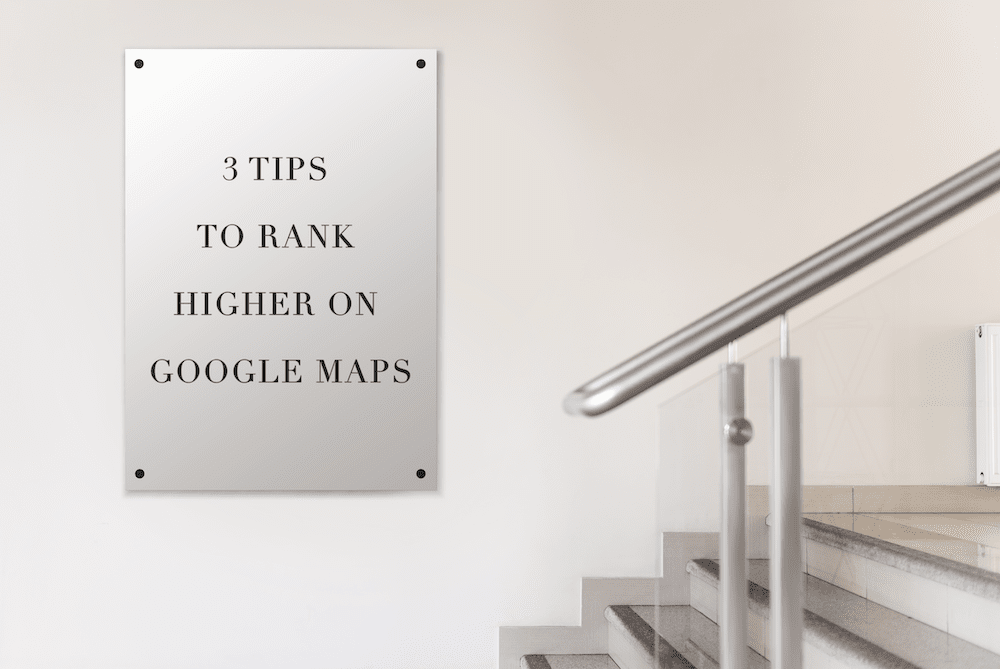 3 Tips To Rank Higher On Google Maps