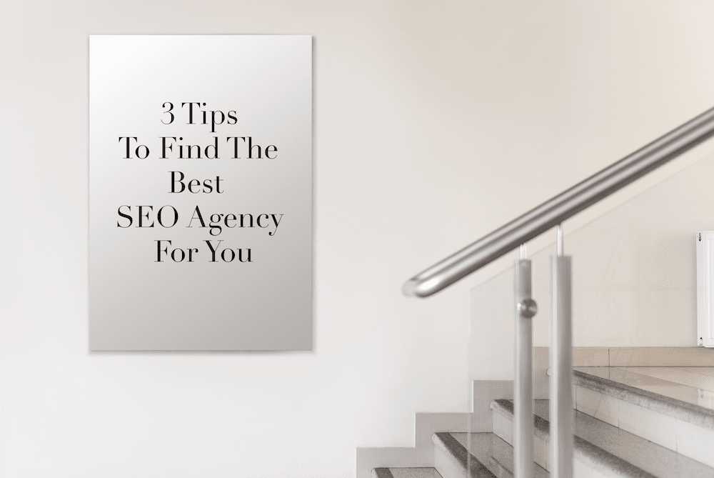 3 Tips To Find The Best SEO Agency For You